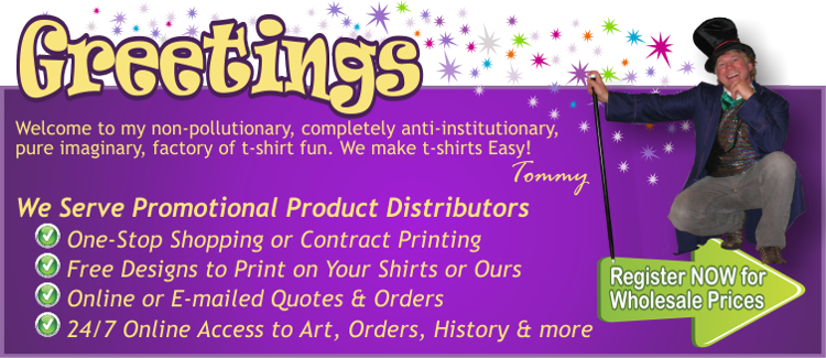 Tommy's T-shirt Factory We Serve Promotional Product Distributors
